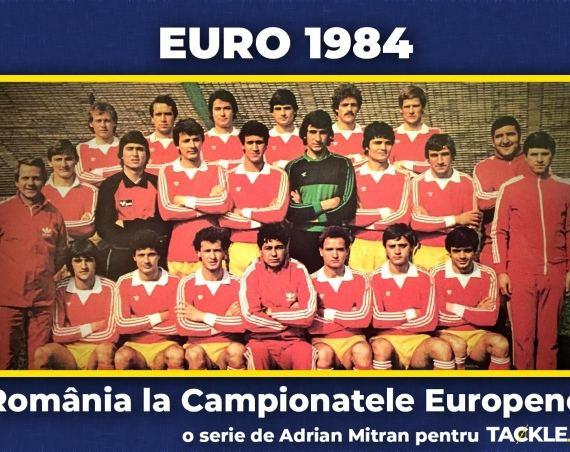 România la EURO 84: Prima aventură a Tricolorilor la un Campionat European