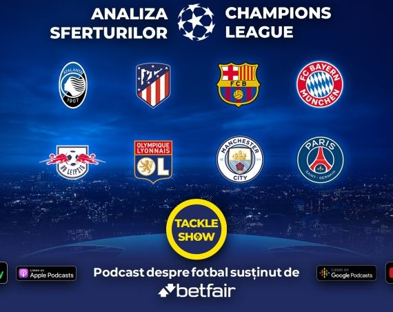 Tackle Show #97: Analiza sferurilor Champions League – cine câștigă?