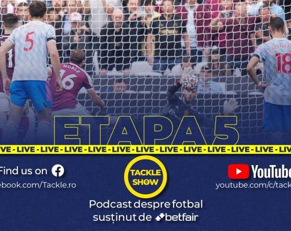 Tackle Show #154: Reacții la cald după etapa 5 din Premier League